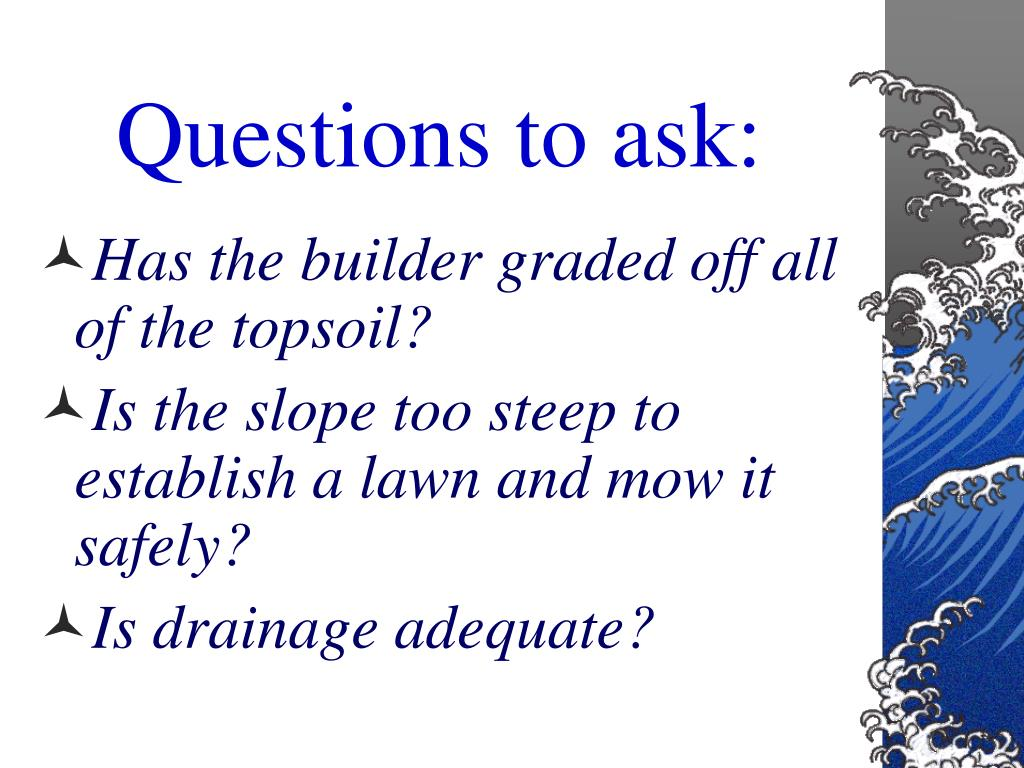 Questions to ask: