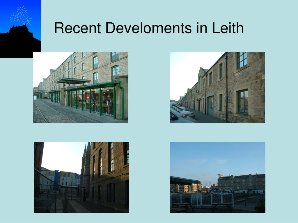 Recent Develoments in Leith