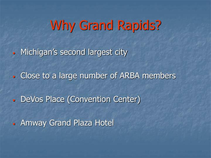 Why grand rapids