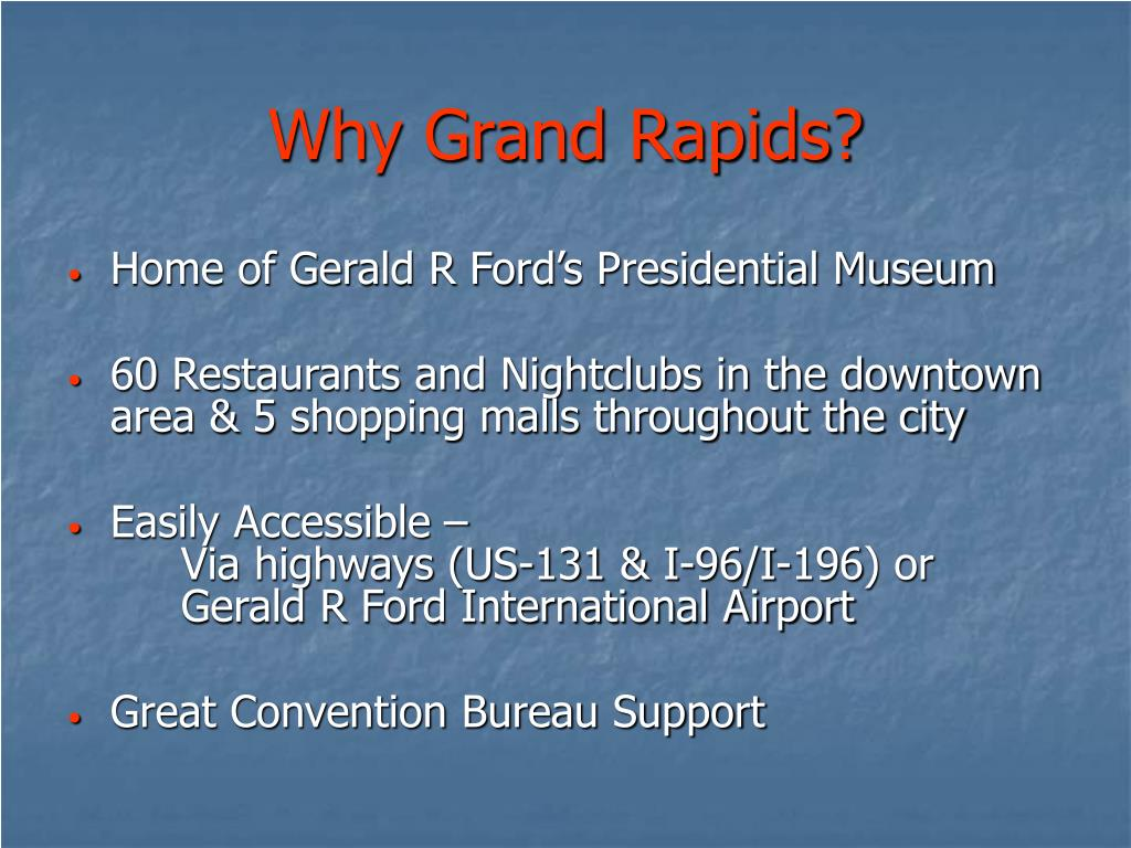 Why Grand Rapids?