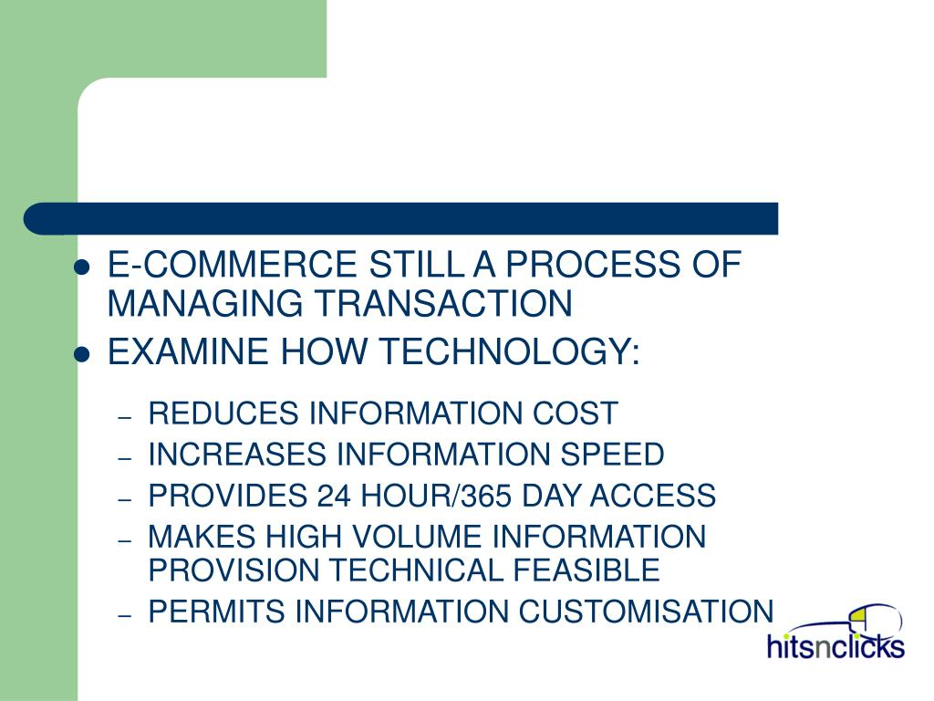 E-COMMERCE STILL A PROCESS OF MANAGING TRANSACTION