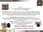 renown maple limited diamond fire finish