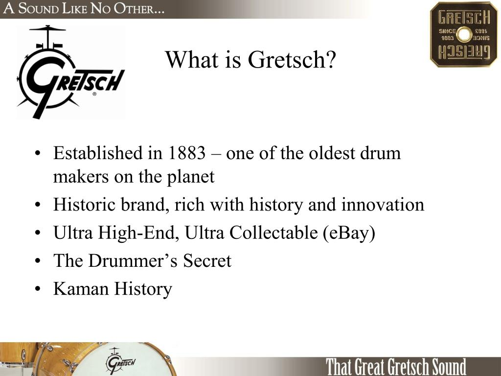 What is Gretsch?