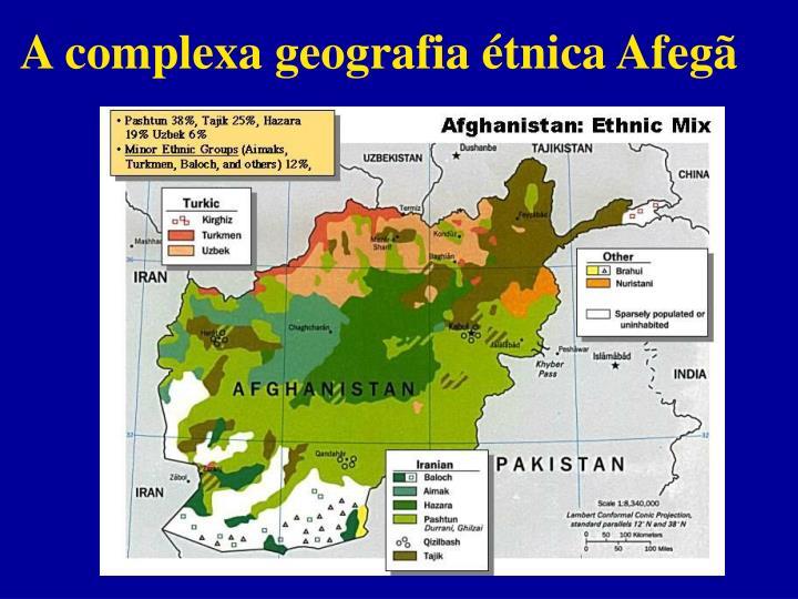 A complexa geografia étnica Afegã