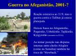 guerra no afeganist o 2001