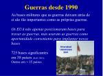 guerras desde 19901