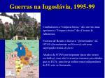 guerras na iugosl via 1995 99
