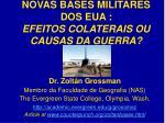 novas bases militares dos eua efeitos colaterais ou causas da guerra