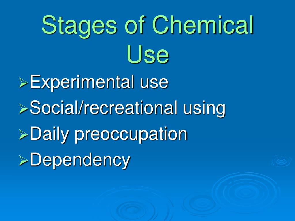 Stages of Chemical Use