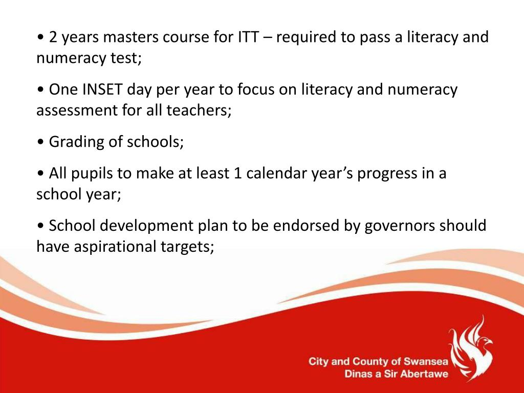 2 years masters course for ITT – required to pass a literacy and numeracy test;