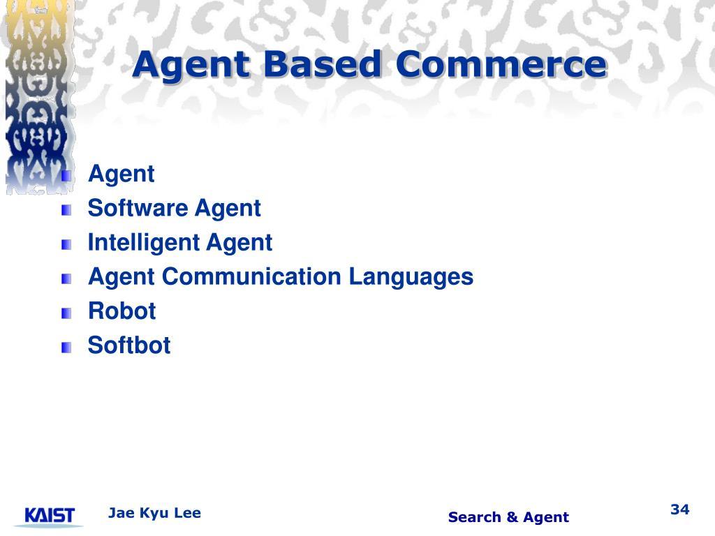 Agent Based Commerce