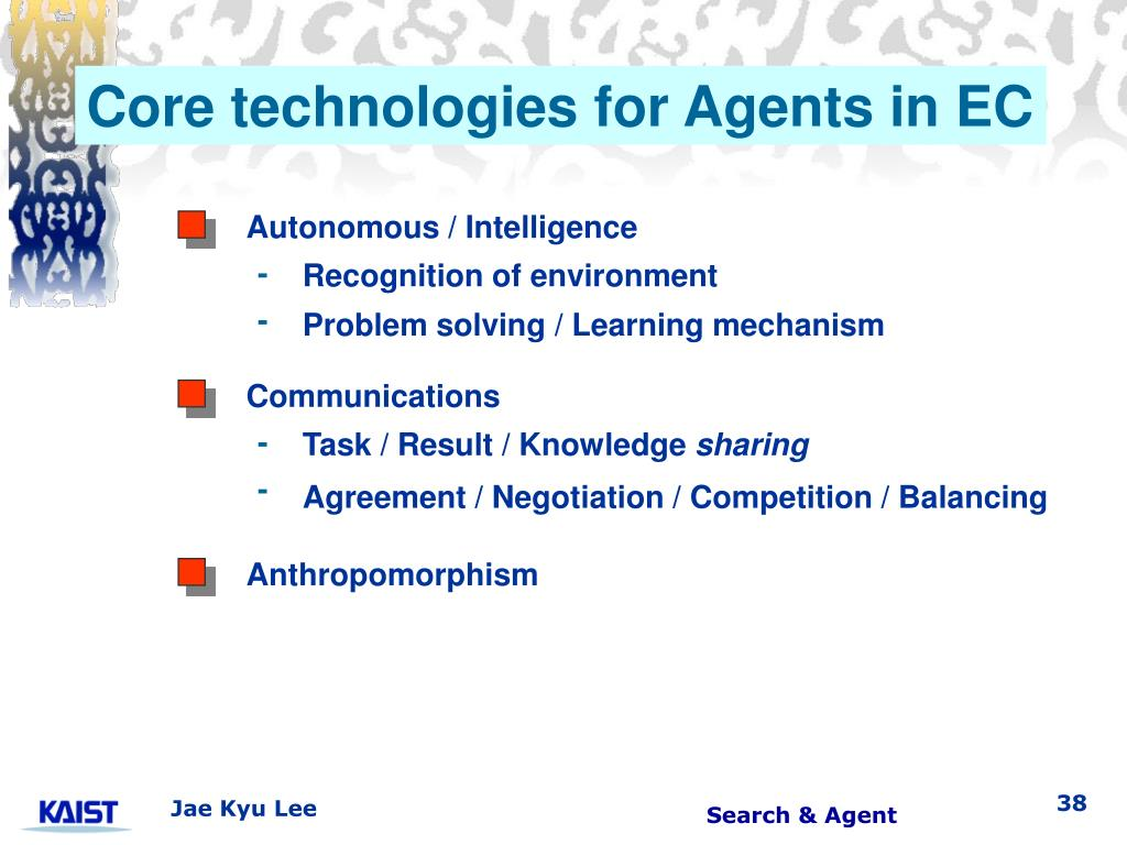 Core technologies for Agents in EC