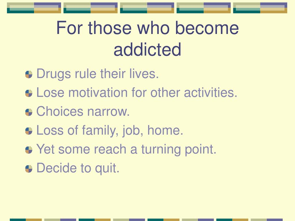 For those who become addicted