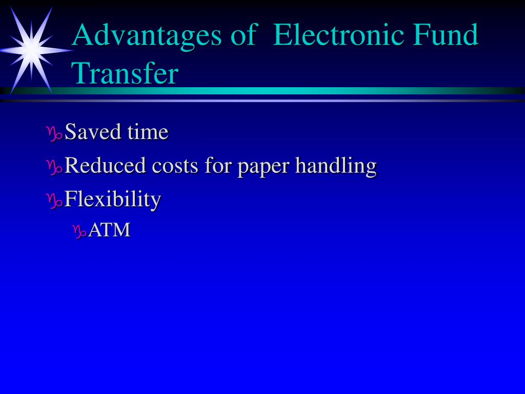 Advantages of  Electronic Fund Transfer