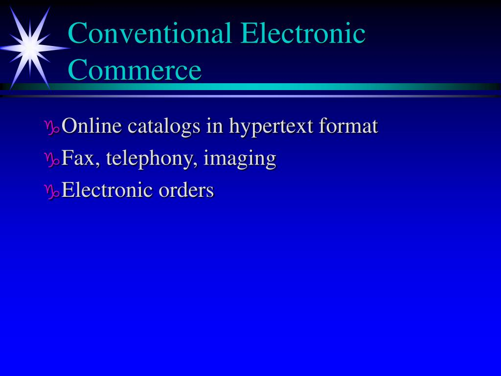 Conventional Electronic Commerce