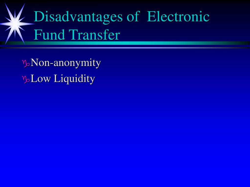 Disadvantages of  Electronic Fund Transfer