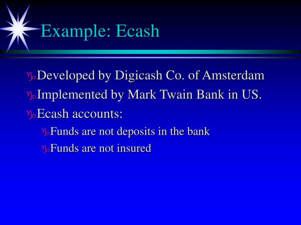 Example: Ecash