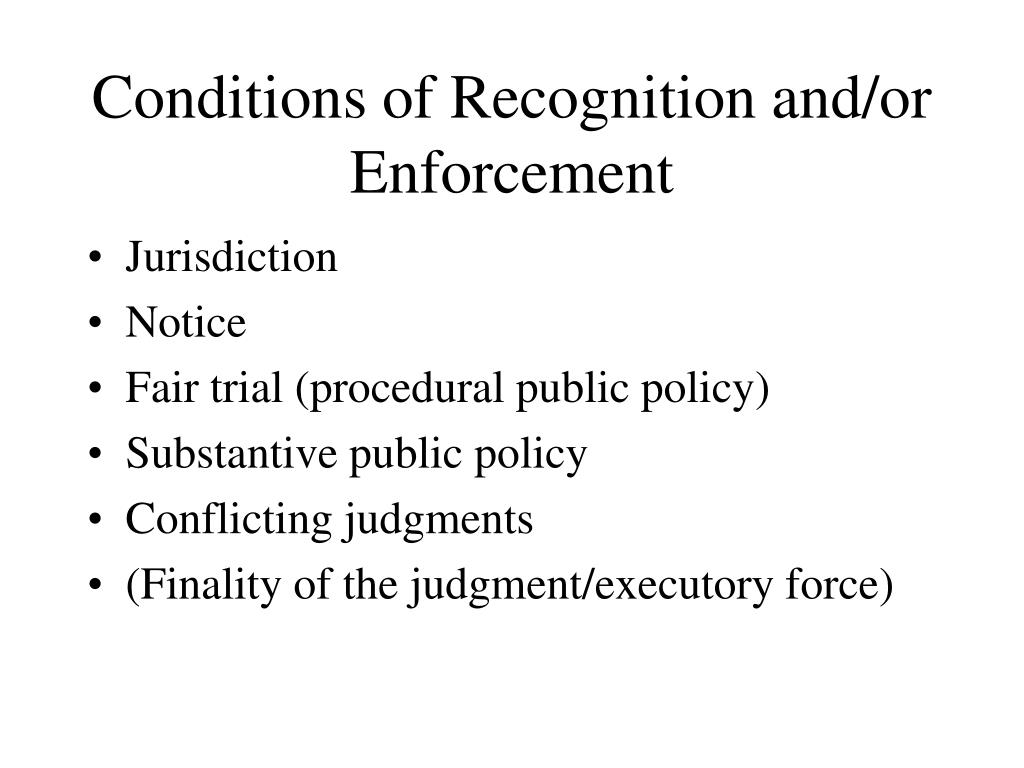 Conditions of Recognition and/or Enforcement