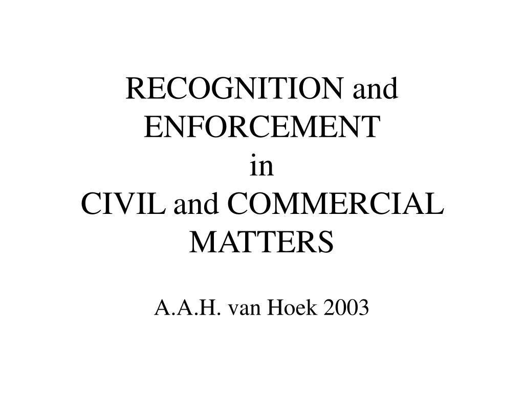 RECOGNITION and ENFORCEMENT