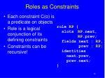 roles as constraints