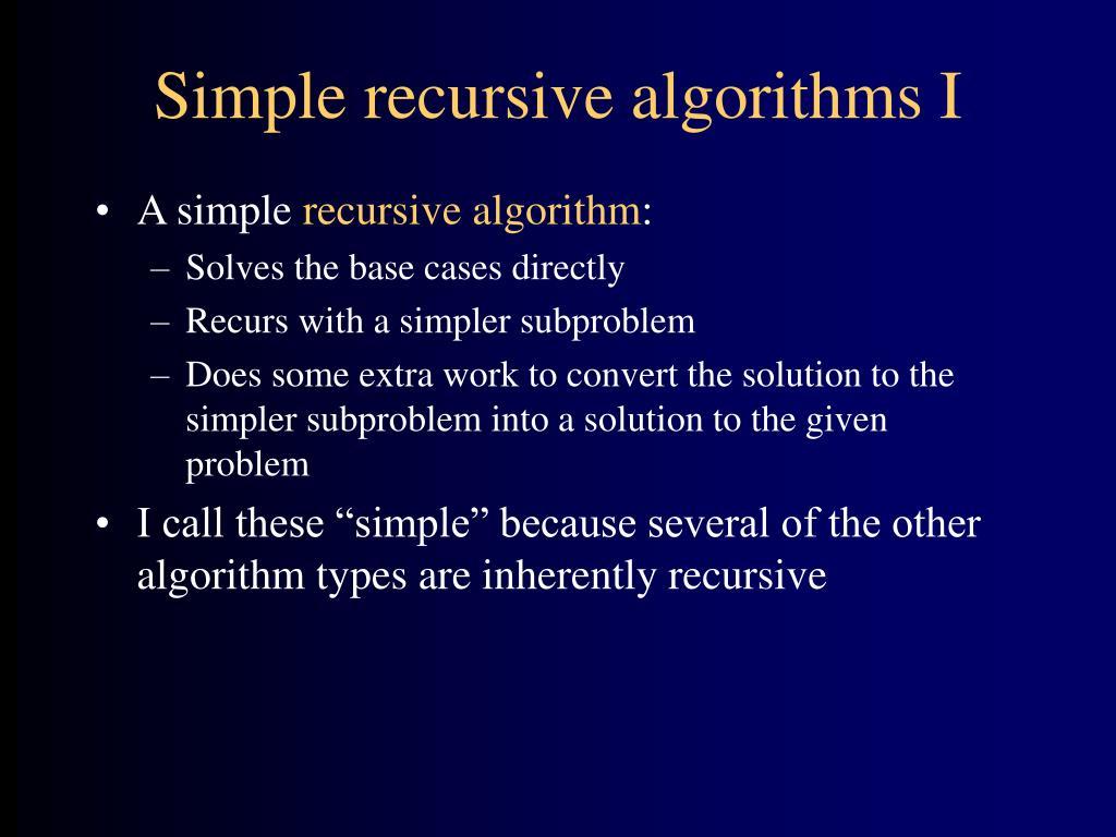 Simple recursive algorithms I