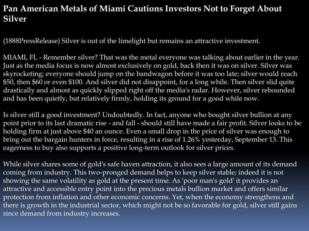 Pan American Metals of Miami Cautions Investors Not to Forget About Silver
