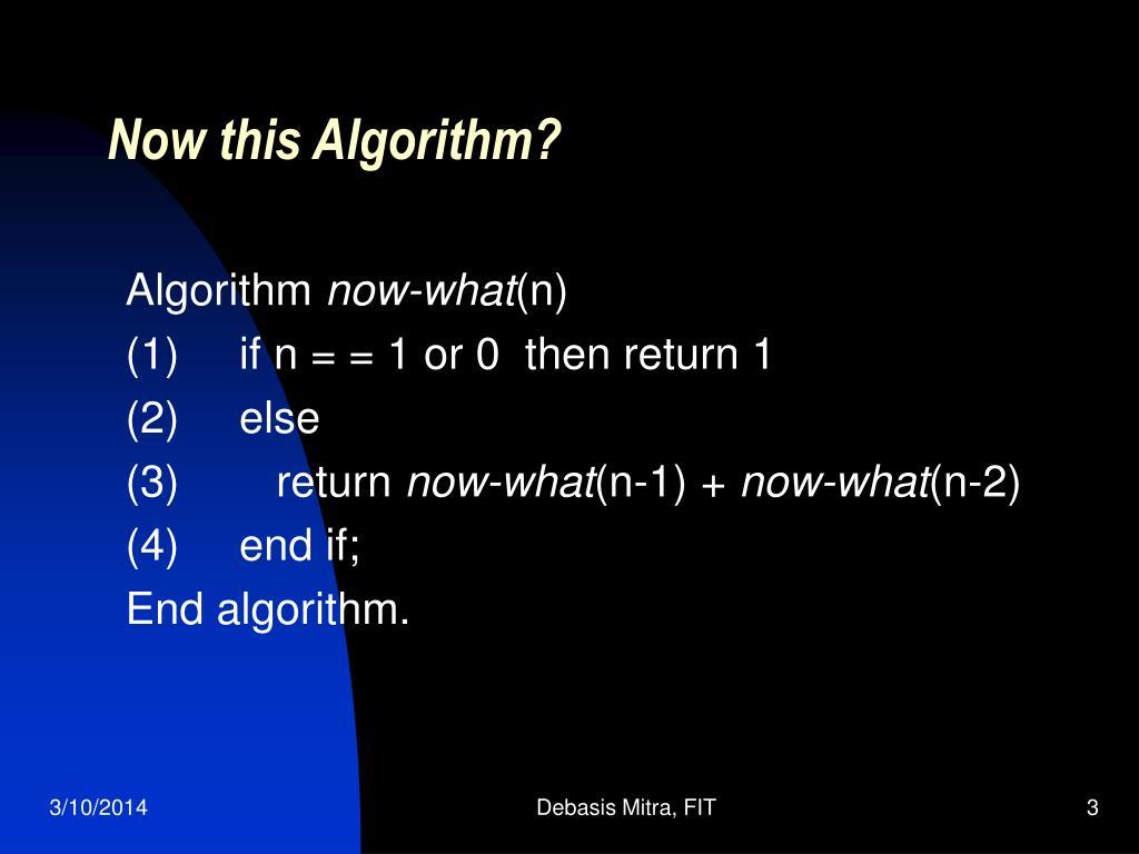 Now this Algorithm?