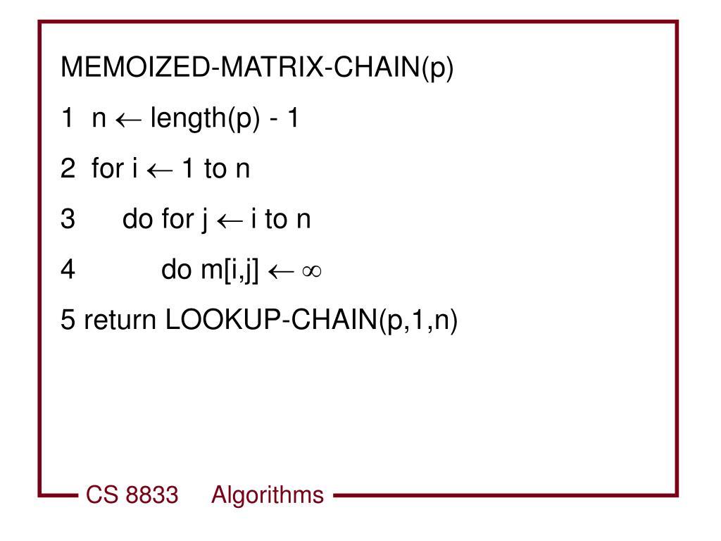 MEMOIZED-MATRIX-CHAIN(p)