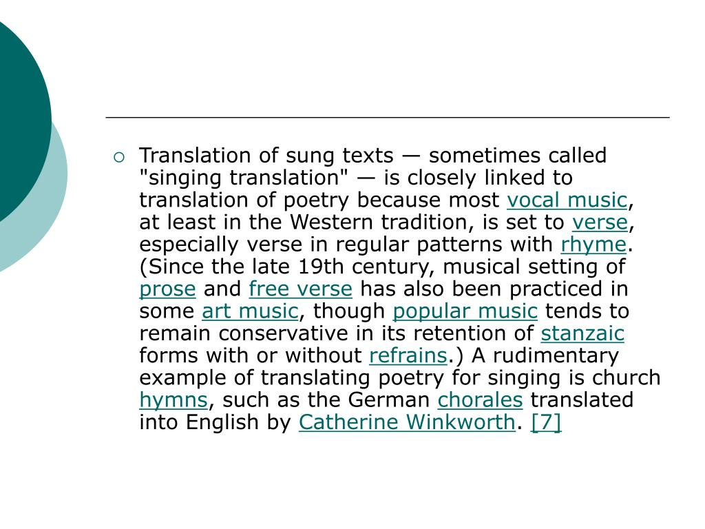 """Translation of sung texts — sometimes called """"singing translation"""" — is closely linked to translation of poetry because most"""
