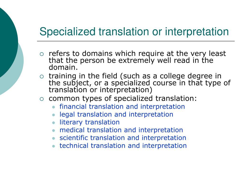 Specialized translation or interpretation