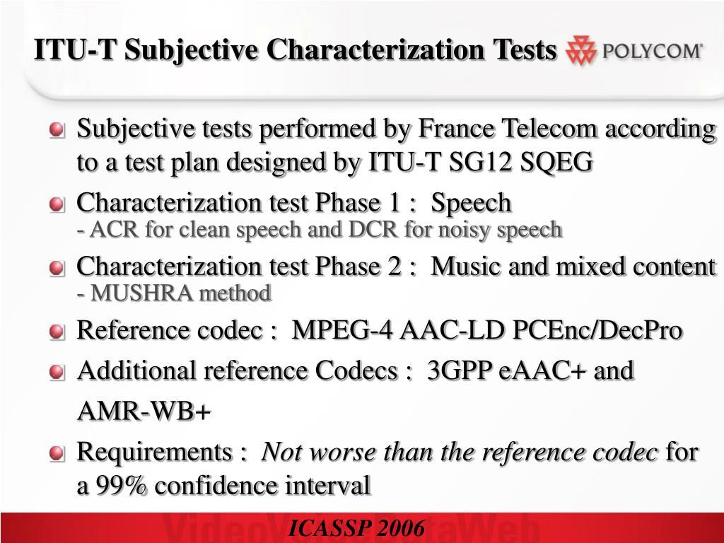 ITU-T Subjective Characterization Tests