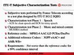 itu t subjective characterization tests