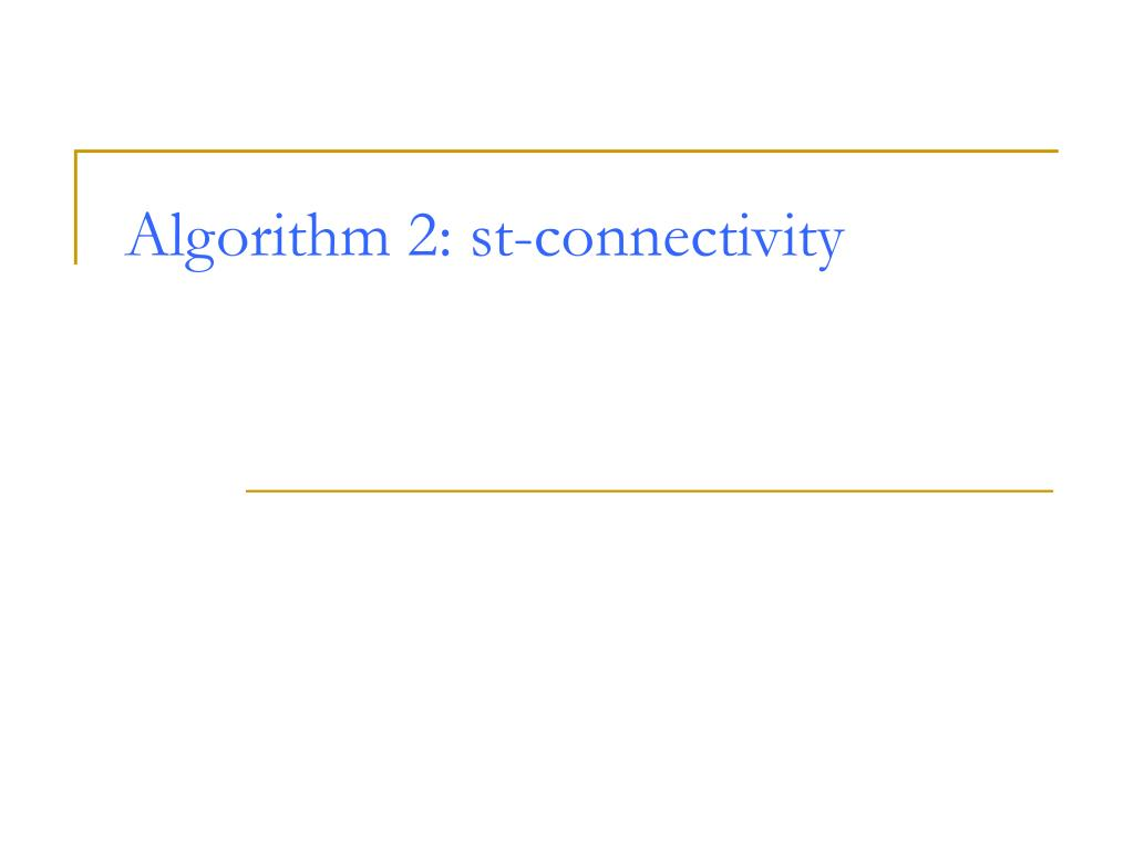 Algorithm 2: st-connectivity