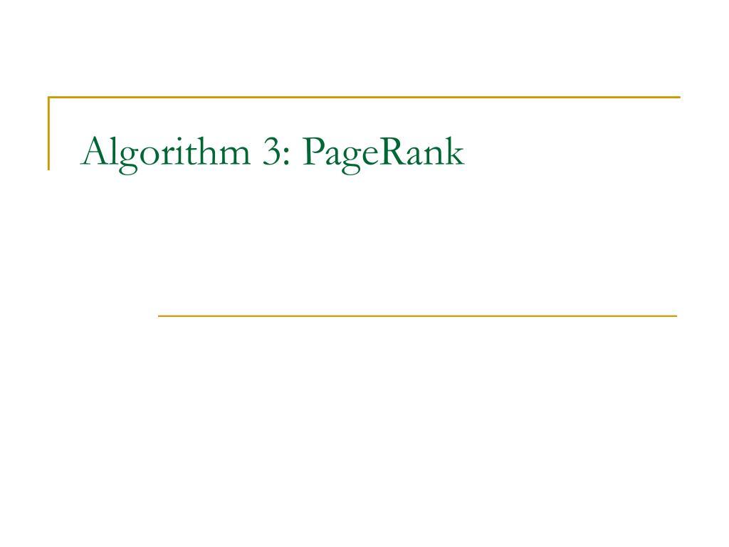 Algorithm 3: PageRank