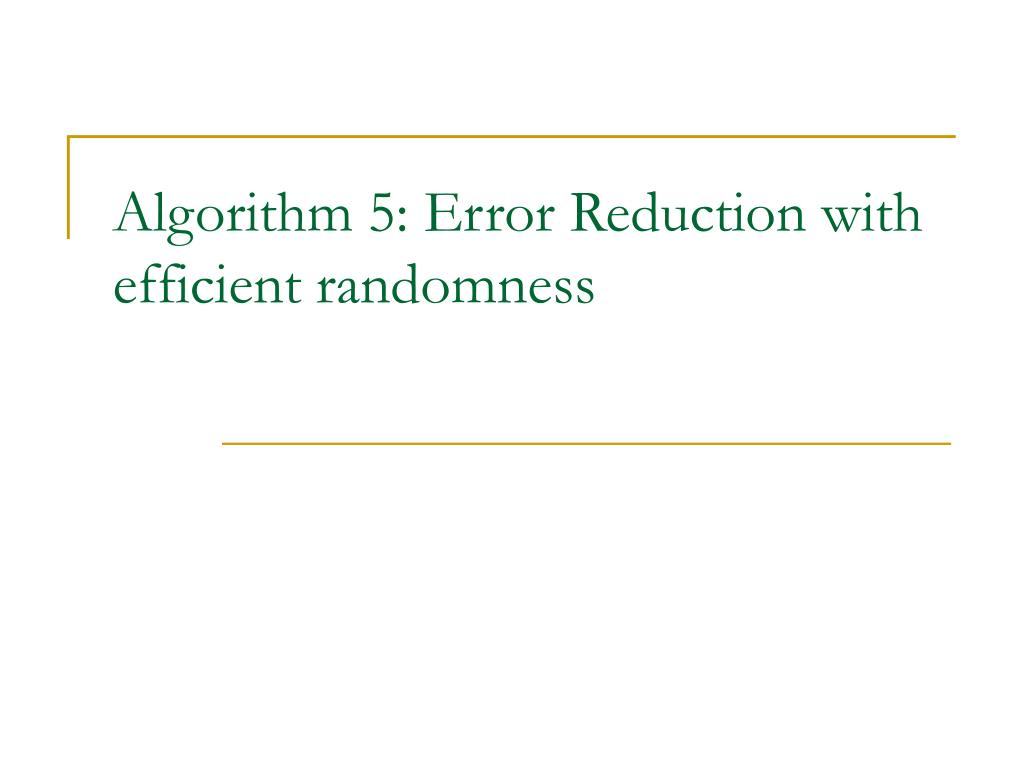 Algorithm 5: Error Reduction with efficient randomness