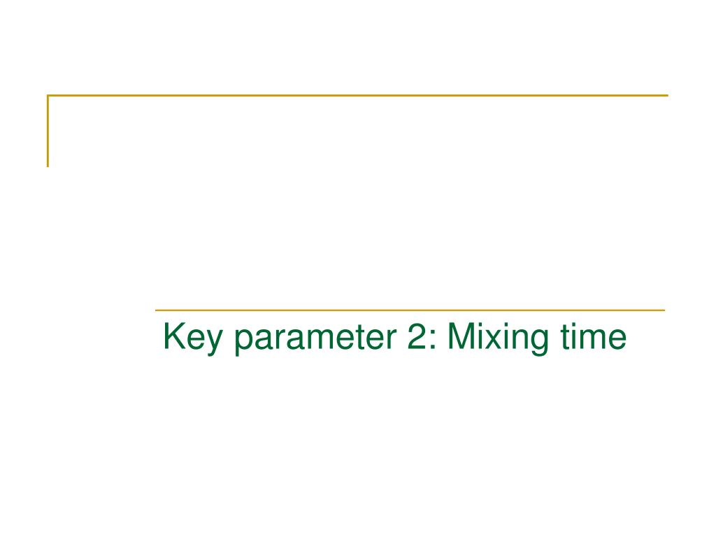 Key parameter 2: Mixing time