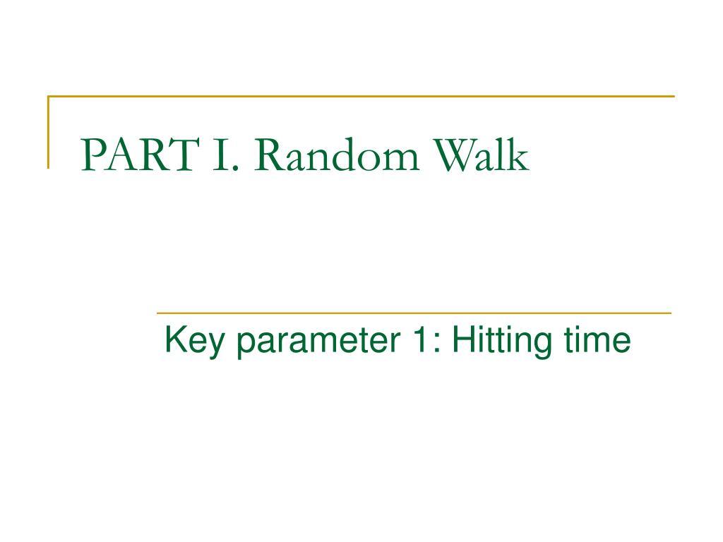 PART I. Random Walk