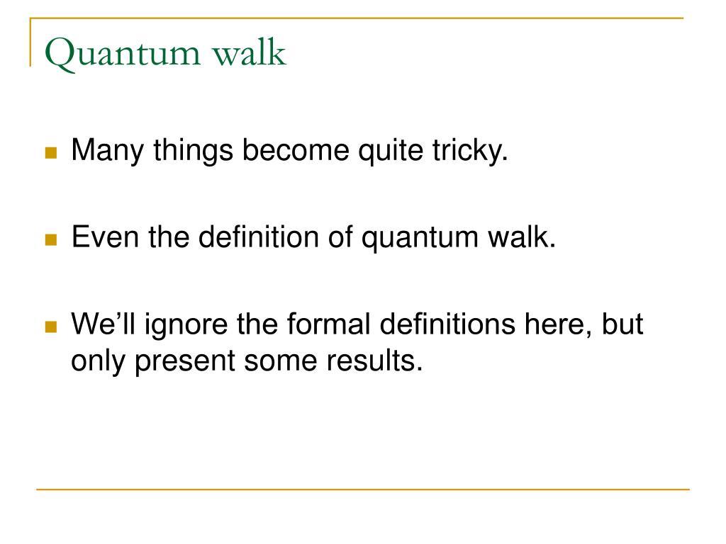 Quantum walk