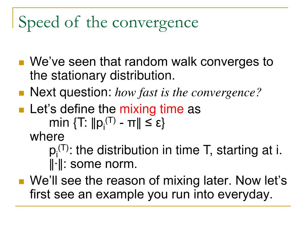 Speed of the convergence
