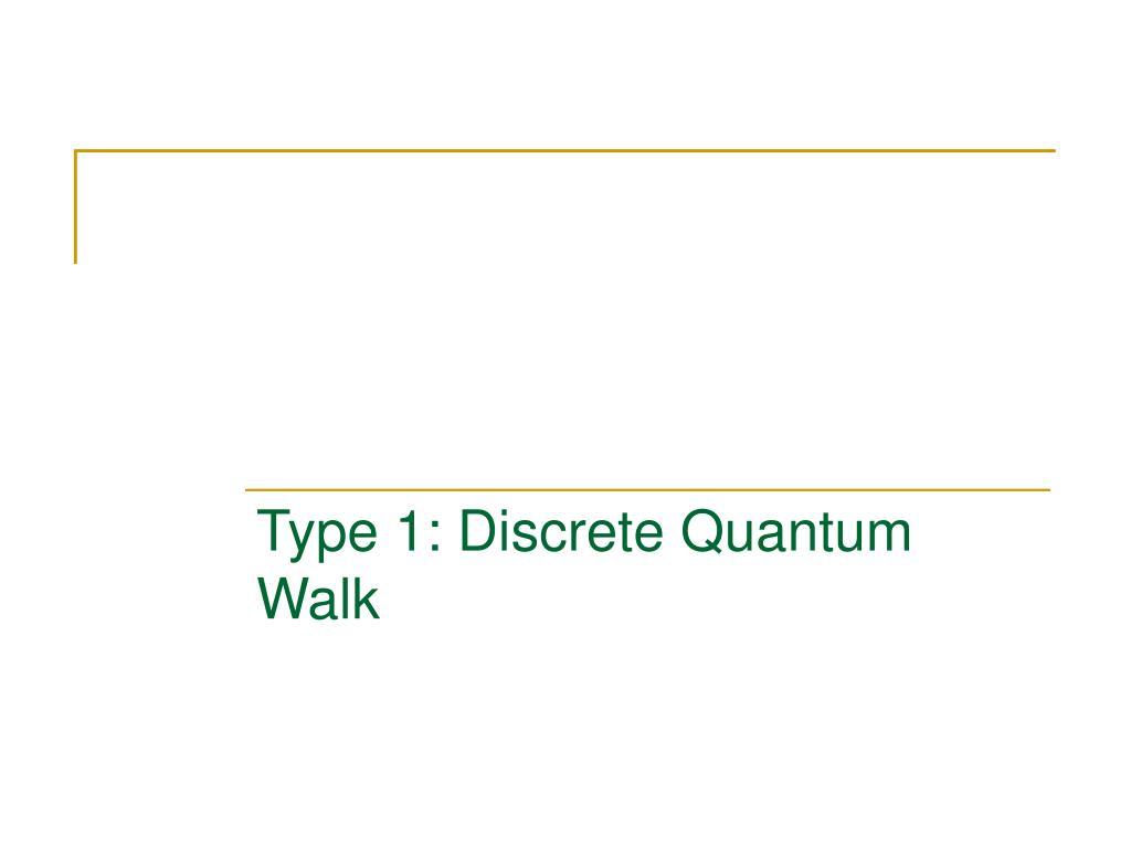 Type 1: Discrete Quantum Walk