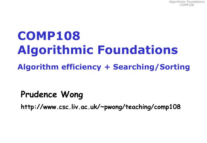 Comp108 algorithmic foundations algorithm efficiency searching sorting