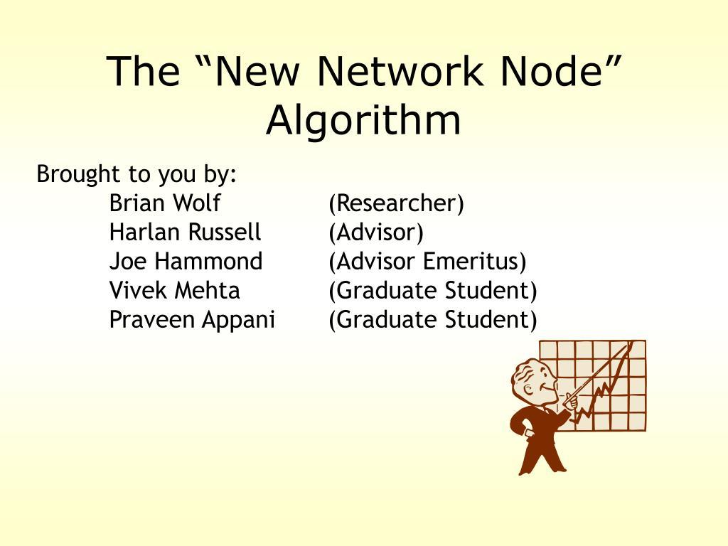 the new network node algorithm