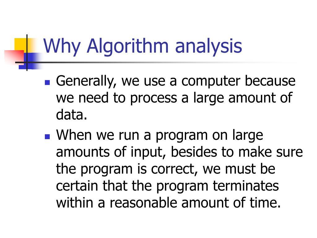 Why Algorithm analysis