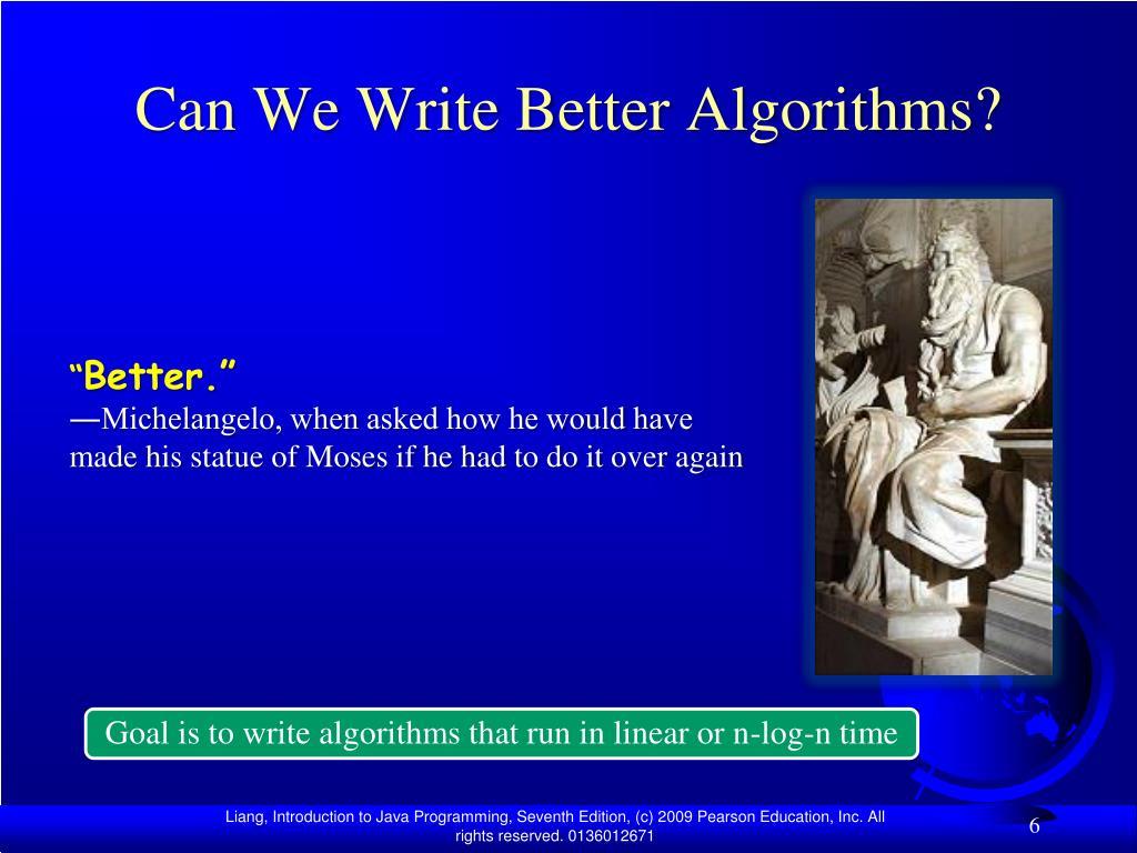 Can We Write Better Algorithms?