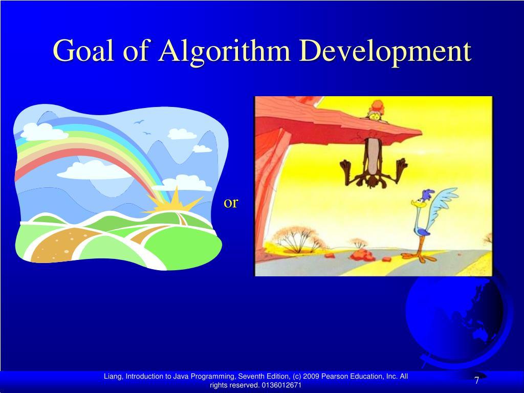 Goal of Algorithm Development