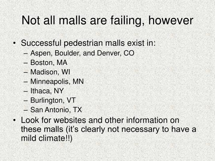 Not all malls are failing, however