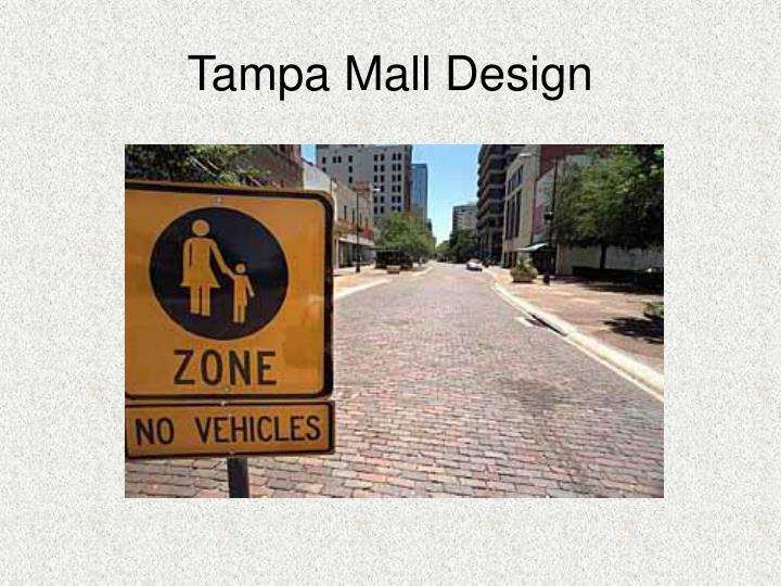 Tampa Mall Design