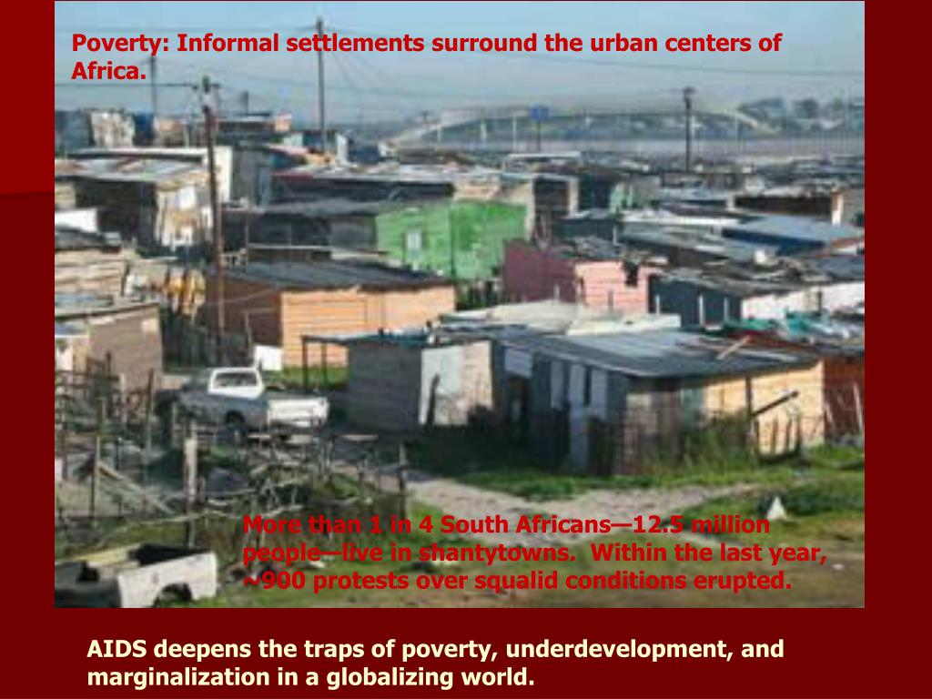Poverty: Informal settlements surround the urban centers of Africa.