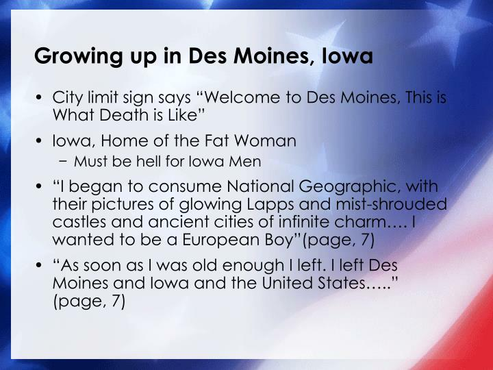 Growing up in Des Moines, Iowa