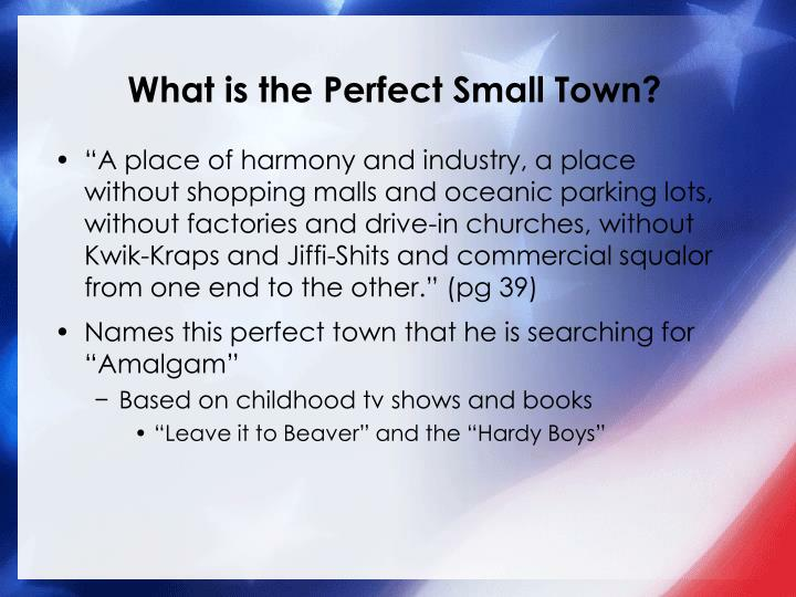 What is the Perfect Small Town?